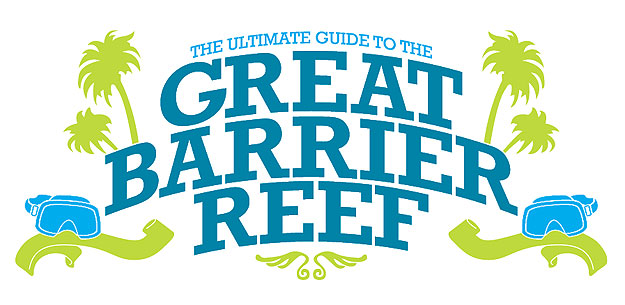 The Ultimate Guide to the Great Barrier Reef Marine Park