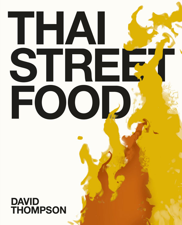 David Thompson's new book, Thai Street Food.
