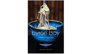 'Byron Bay: A food journey through the region' by Remy Tancred and photographer Nelly le Comte.