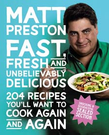 Matt Preston's 'Fast Fresh and Unbelievably Delicious'