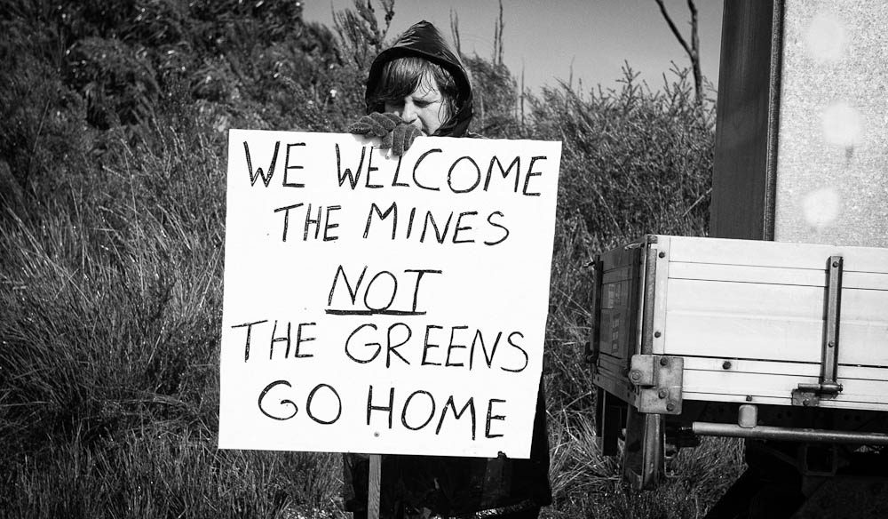 Not happy - The Greens aren't welcome by all in the Tarkine.