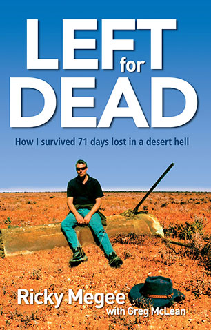 Left for Dead, the true story of Ricky Megee's outback survival.
